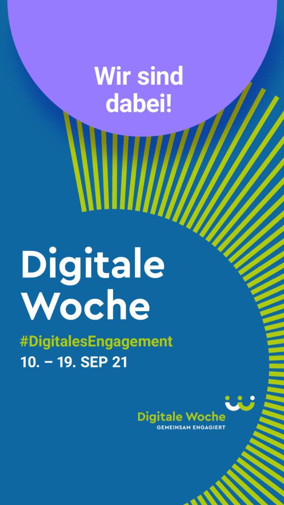 """Banner für die """"Digitale Woche"""", das den folgenden Text beinhaltet: """"Wir sind dabei! – Digitale Woche – #DigitalesEngagement – 10. - 19. SEP 21 – Digitale Woche – Gemeinsam engagiert"""""""